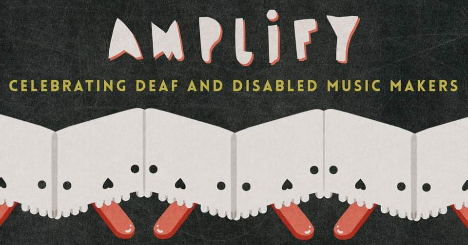 Amplify: Celebrating Deaf and Disabled music makers